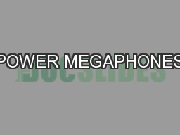 POWER MEGAPHONES PDF document - DocSlides