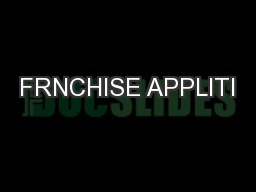 FRNCHISE APPLITI PDF document - DocSlides