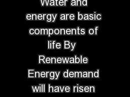 Water and Energy Information brief Water and energy are basic components of life By  Renewable Energy demand will have risen economic growth and human progress