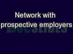 Network with prospective employers PDF document - DocSlides