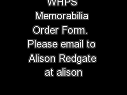 WHPS Memorabilia Order Form.  Please email to Alison Redgate at alison