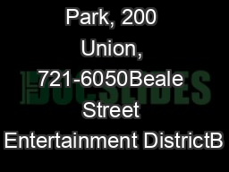 AutoZone Park, 200 Union, 721-6050Beale Street Entertainment DistrictB