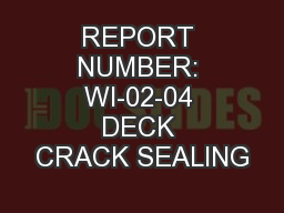 REPORT NUMBER: WI-02-04 DECK CRACK SEALING