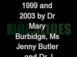 Revised in 1999 and 2003 by Dr Mary Burbidge, Ms Jenny Butler and Dr J