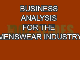 BUSINESS ANALYSIS FOR THE MENSWEAR INDUSTRY PDF document - DocSlides