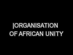 |ORGANISATION OF AFRICAN UNITY PowerPoint PPT Presentation