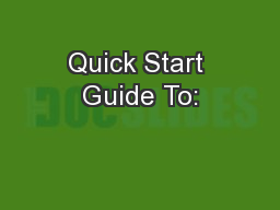 Quick Start Guide To: