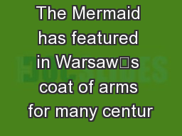 The Mermaid has featured in Warsaw's coat of arms for many centur