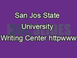 San Jos State University Writing Center httpwww