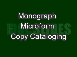 Monograph Microform Copy Cataloging