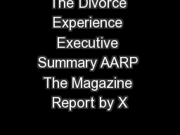 The Divorce Experience Executive Summary AARP The Magazine Report by X