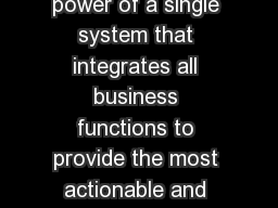 NetSuites Analytics leverages the power of a single system that integrates all business functions to provide the most actionable and insightful net analytics software available