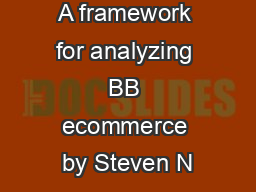 A framework for analyzing BB ecommerce by Steven N PDF document - DocSlides