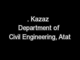 . Kazaz  Department of Civil Engineering, Atat PowerPoint PPT Presentation
