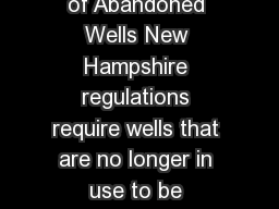 WDDWGB  Maintenance of Inactive Wells and Decommissioning of Abandoned Wells New Hampshire regulations require wells that are no longer in use to be properly maintained or to be abandoned and decommis
