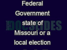 Acceptable IDs to Vote Registered Voters Need To Present ID issued by the Federal Government state of Missouri or a local election authority ID issued by a Missouri institution public or private of hi PowerPoint PPT Presentation