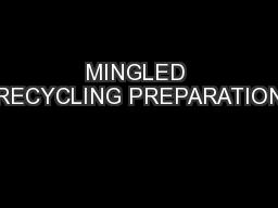 MINGLED RECYCLING PREPARATION PowerPoint PPT Presentation