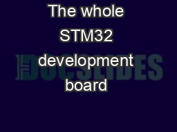 The whole STM32 development board �tted in DIP40 form facto