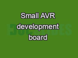 Small AVR development board �tted in DIP26 form factor, con
