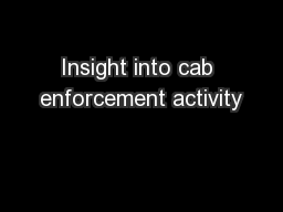Insight into cab enforcement activity