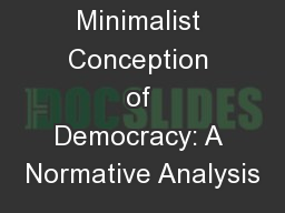 Minimalist Conception of Democracy: A Normative Analysis