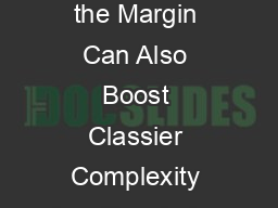 How Boosting the Margin Can Also Boost Classier Complexity Lev Reyzin lev