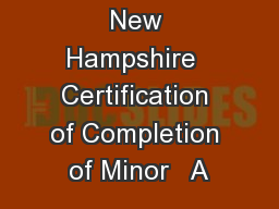 University of New Hampshire  Certification of Completion of Minor   A