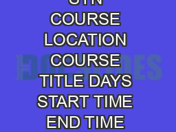 SPRING  COURSE SCHEDULE ACCURATE AS OF OCTOBER    SYN COURSE LOCATION COURSE TITLE DAYS START TIME END TIME INSTRUCTOR CREDITS GRADUATE COURSES BRISTOL CAMPUS  ARCH