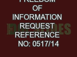 FREEDOM OF INFORMATION REQUEST REFERENCE NO: 0517/14