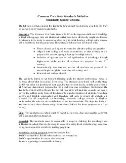 Common Core State Standards Initiative StandardsSetting Criteria The following criteria guided the standards development workgroups in setting the draft college and career readiness standards