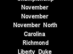 Second Round Semifinals Championship November  November  November  North Carolina  Richmond Liberty  Duke  Northwestern  Penn St PowerPoint PPT Presentation