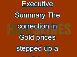 ScotiaMocatta Precious Metals  Forecast Gold November  Executive Summary The correction in Gold prices stepped up a gear this year with prices falling to a low of oz some