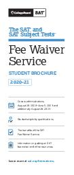 Fee Waivers FOR THE SAT  AND THE SAT SUBJECT TESTS  GUIDELINES FOR FAMILIES The College Board offers a comprehensive set of services to assist students for whom payment of fees for the SAT and SAT Su