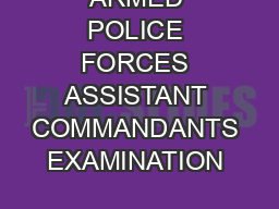 Government of India Press Information Bureau P R E S S N O T E CENTRAL ARMED POLICE FORCES ASSISTANT COMMANDANTS EXAMINATION   DECLARATION OF RESULT OF WRITTEN PART On the basis of the results of the