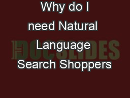Why do I need Natural Language Search Shoppers PDF document - DocSlides