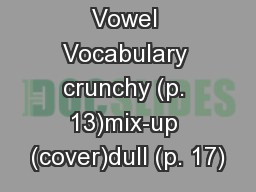 -Controlled Vowel Vocabulary crunchy (p. 13)mix-up (cover)dull (p. 17)