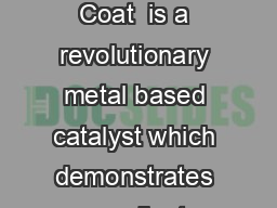 Borchi OXY  Coat  Description Borchi OXY  Coat  is a revolutionary metal based catalyst which demonstrates excellent drying performance at low use levels