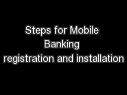 Steps for Mobile Banking registration and installation
