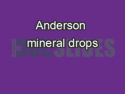 Anderson mineral drops PDF document - DocSlides