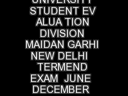 INDIRA GANDHI NA TIONAL OPEN UNIVERSITY STUDENT EV ALUA TION DIVISION MAIDAN GARHI NEW DELHI   TERMEND EXAM  JUNE  DECEMBER  EXAM FORM INSTRUCTIONS