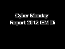Cyber Monday Report 2012 IBM Di