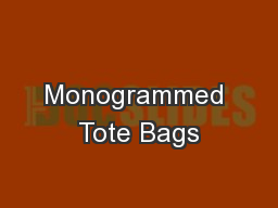 Monogrammed Tote Bags PowerPoint PPT Presentation