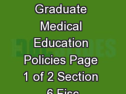 UTHSCSA Graduate Medical Education Policies Page 1 of 2 Section 6 Fisc