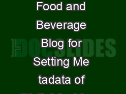 Application of Food and Beverage Blog for Setting Me tadata of Digital Archiv es PDF document - DocSlides