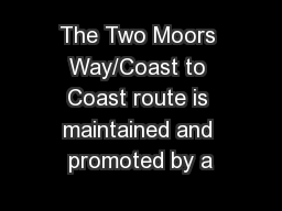 The Two Moors Way/Coast to Coast route is maintained and promoted by a