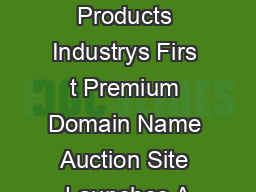 The Office Products Industrys Firs t Premium Domain Name Auction Site Launches A PDF document - DocSlides