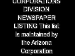 ARIZONA CORPORATION COMMISSION CORPORATIONS DIVISION NEWSPAPER LISTING This list is maintained by the Arizona Corporation Commission as a courtesy to its customers