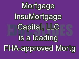FHA Mortgage InsuMortgage Capital, LLC is a leading FHA-approved Mortg