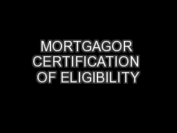 MORTGAGOR CERTIFICATION OF ELIGIBILITY