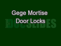 Gege Mortise Door Locks PowerPoint PPT Presentation